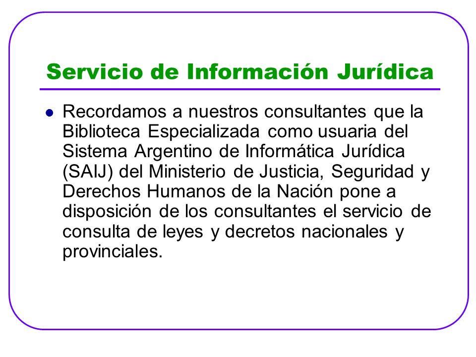Servicio de Información Jurídica Recordamos a nuestros consultantes que la Biblioteca Especializada como usuaria del Sistema Argentino de Informática