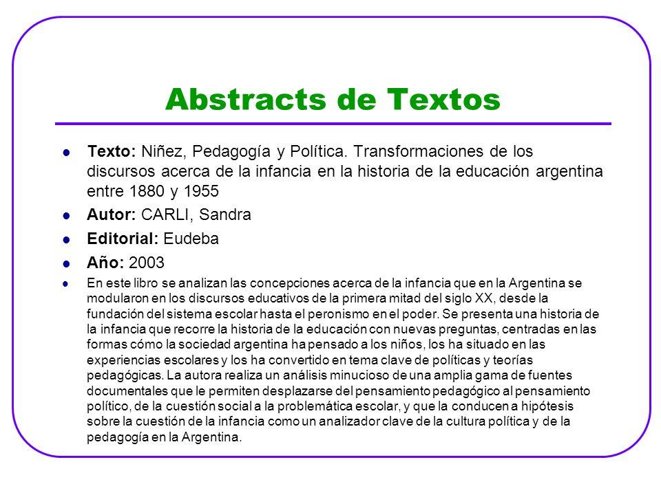 Abstracts de Textos Texto: Niñez, Pedagogía y Política. Transformaciones de los discursos acerca de la infancia en la historia de la educación argenti