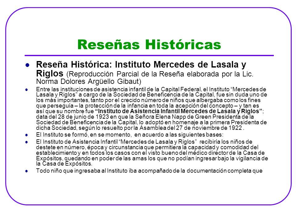 Reseñas Históricas Reseña Histórica: Instituto Mercedes de Lasala y Riglos (Reproducción Parcial de la Reseña elaborada por la Lic. Norma Dolores Argü