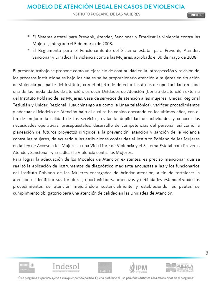 9 1.EL INSTITUTO POBLANO DE LAS MUJERES Y SUS ACCIONES ESTRATÉGICAS El Instituto Poblano de las Mujeres fue creado por decreto el 24 de marzo de 1999 como un Organismo Público Descentralizado del Gobierno del Estado de Puebla, sectorizado a la Secretaría de Desarrollo Social del Estado, cuenta con personalidad jurídica, patrimonio propio, autonomía de gestión y con domicilio en la capital del Estado, pudiendo tener representaciones en la entidad a través de Coordinaciones Regionales.