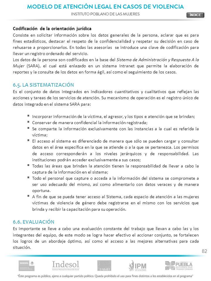 82 Codificación de la orientación jurídica Consiste en solicitar información sobre los datos generales de la persona, aclarar que es para fines estadí