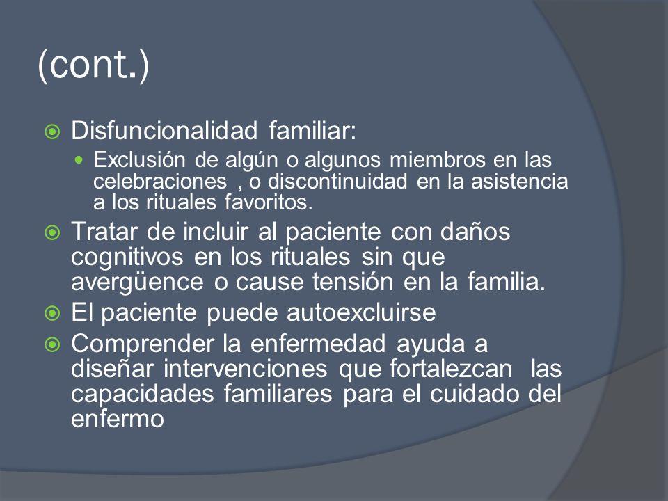 (cont.) Disfuncionalidad familiar: Exclusión de algún o algunos miembros en las celebraciones, o discontinuidad en la asistencia a los rituales favori