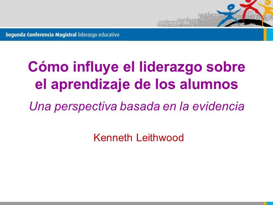 Cómo influye el liderazgo sobre el aprendizaje de los alumnos Una perspectiva basada en la evidencia Kenneth Leithwood
