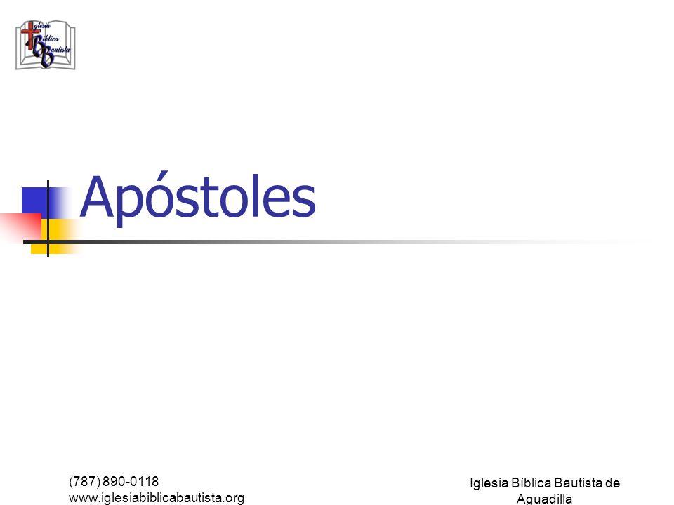 (787) 890-0118 www.iglesiabiblicabautista.org Iglesia Bíblica Bautista de Aguadilla Apóstoles