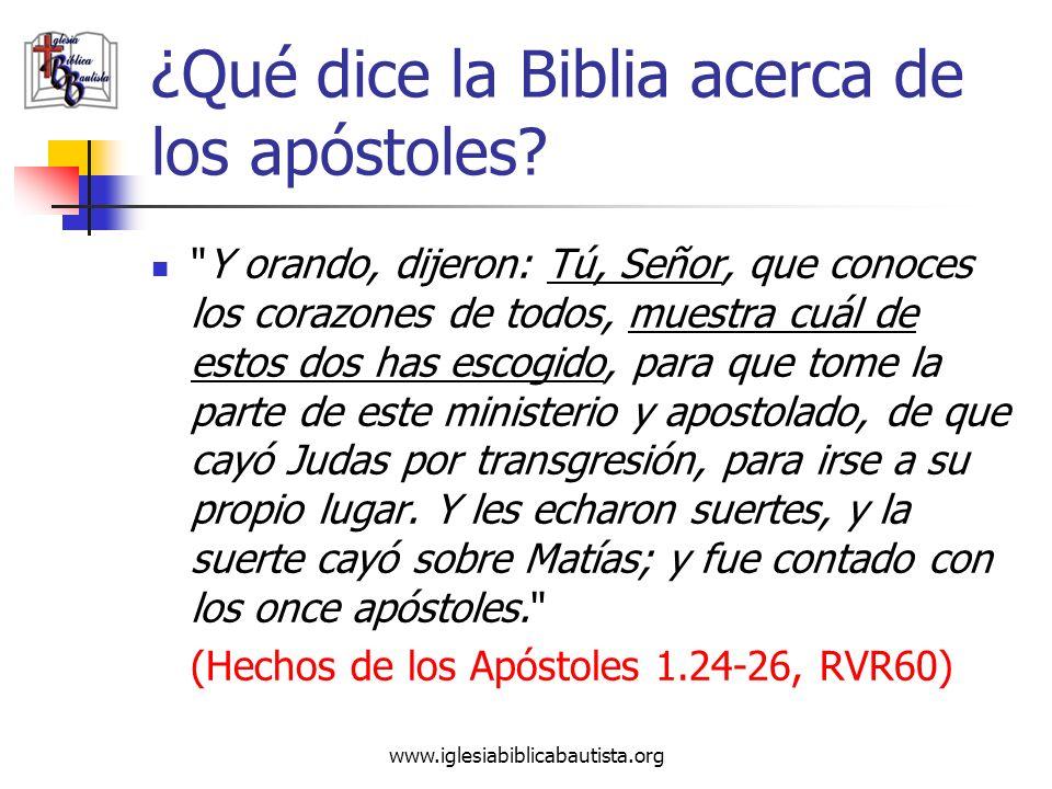 www.iglesiabiblicabautista.org ¿Qué dice la Biblia acerca de los apóstoles?