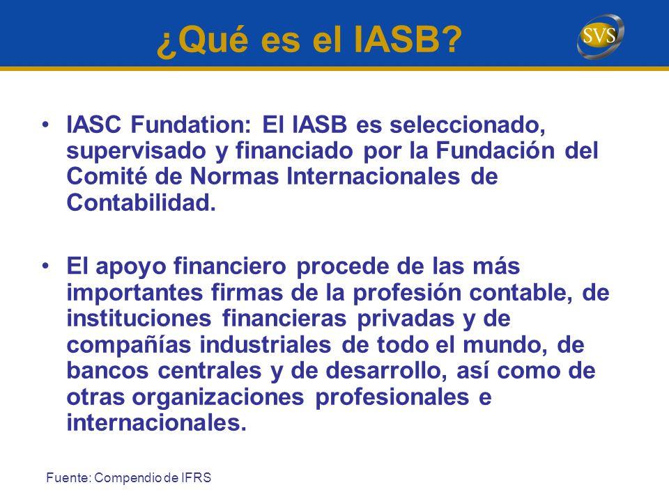 IASC Fundation: El IASB es seleccionado, supervisado y financiado por la Fundación del Comité de Normas Internacionales de Contabilidad. El apoyo fina