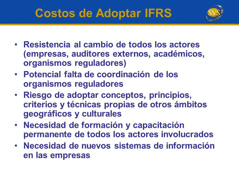 Resistencia al cambio de todos los actores (empresas, auditores externos, académicos, organismos reguladores) Potencial falta de coordinación de los o