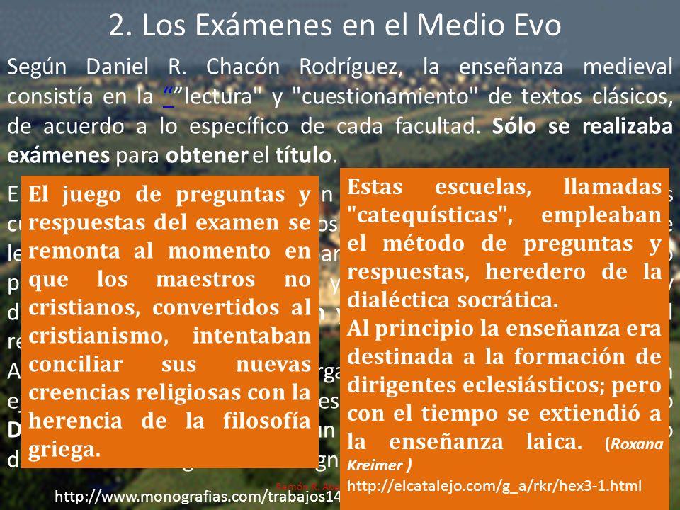 Según Daniel R. Chacón Rodríguez, la enseñanza medieval consistía en la lectura