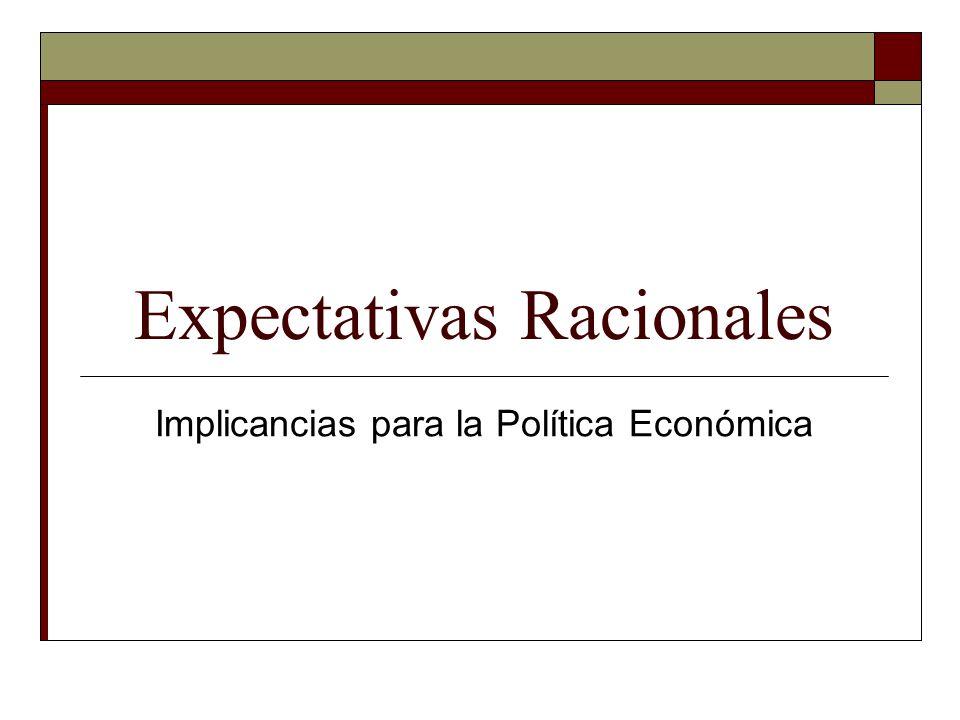 La Crítica de Lucas El análisis de política tradicional a través de los modelos econométricos no toma adecuadamente en cuenta el impacto de los cambios de pol.