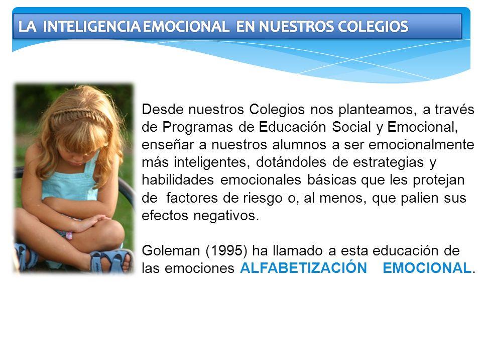 Desde nuestros Colegios nos planteamos, a través de Programas de Educación Social y Emocional, enseñar a nuestros alumnos a ser emocionalmente más int