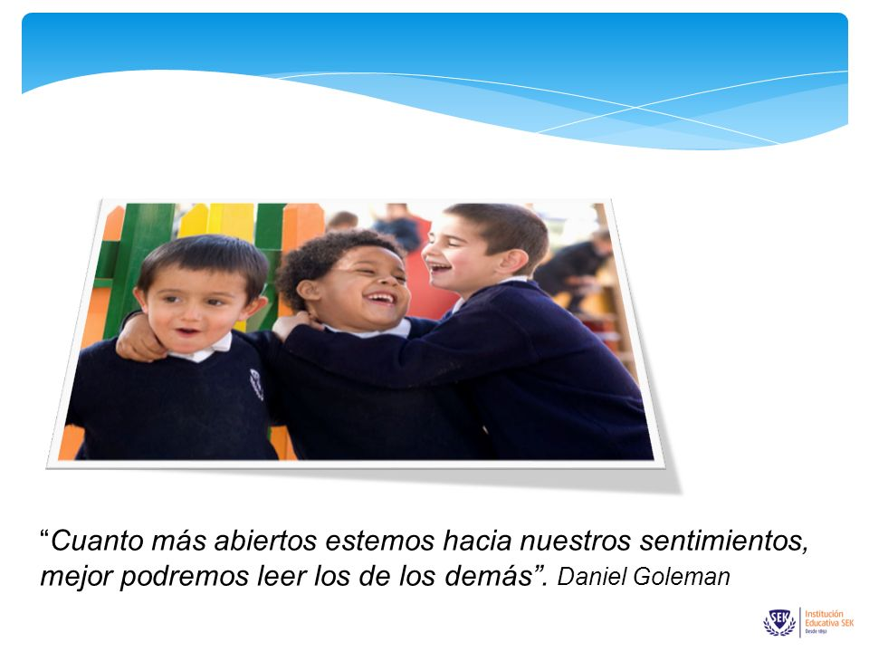En los Colegios de la Institución Educativa SEK de España hemos implantado en Educación Primaria el Programa de Educación Social y Emocional: Resolución Creativa de Conflictos (RCCP) de Linda Lantieri y Daniel Goleman para la enseñanza sistemática de la Inteligencia Emocional en las aulas.
