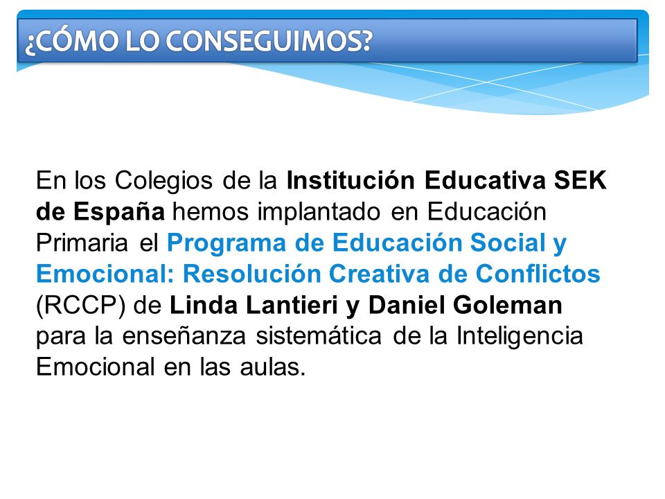 En los Colegios de la Institución Educativa SEK de España hemos implantado en Educación Primaria el Programa de Educación Social y Emocional: Resoluci