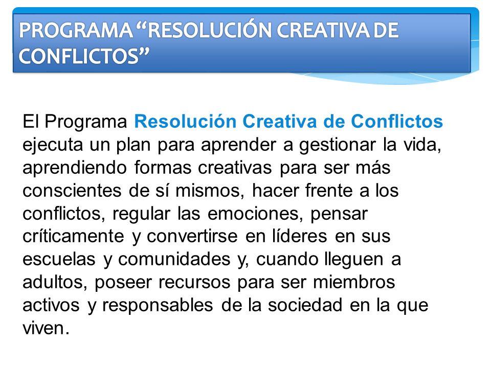 El Programa Resolución Creativa de Conflictos ejecuta un plan para aprender a gestionar la vida, aprendiendo formas creativas para ser más conscientes