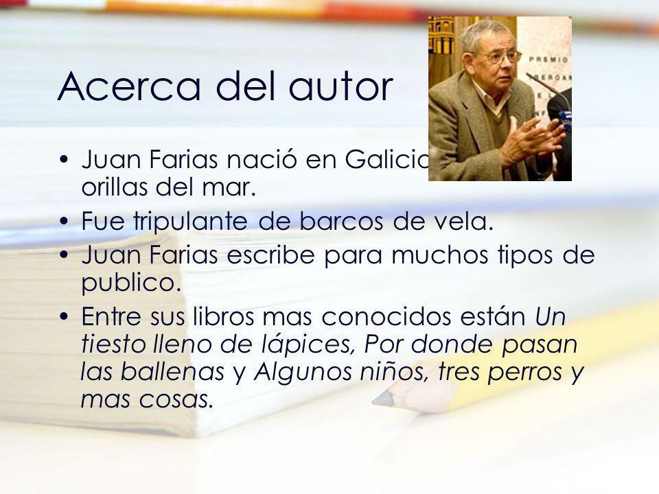 Acerca del autor Juan Farias nació en Galicia, España, a orillas del mar. Fue tripulante de barcos de vela. Juan Farias escribe para muchos tipos de p