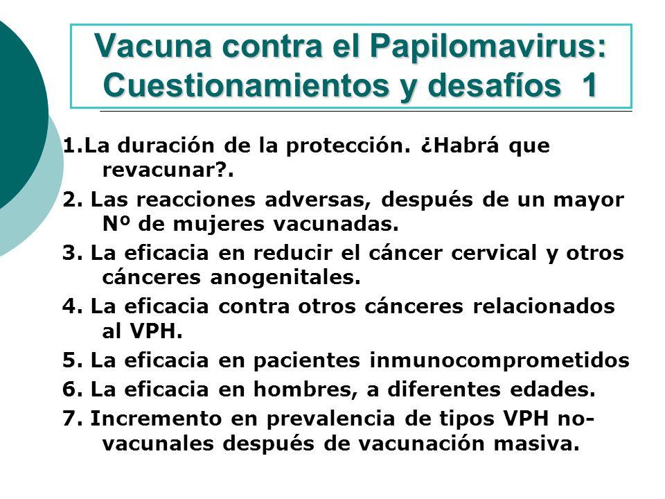 Vacuna contra el Papilomavirus: Cuestionamientos y desafíos 1 1.La duración de la protección.