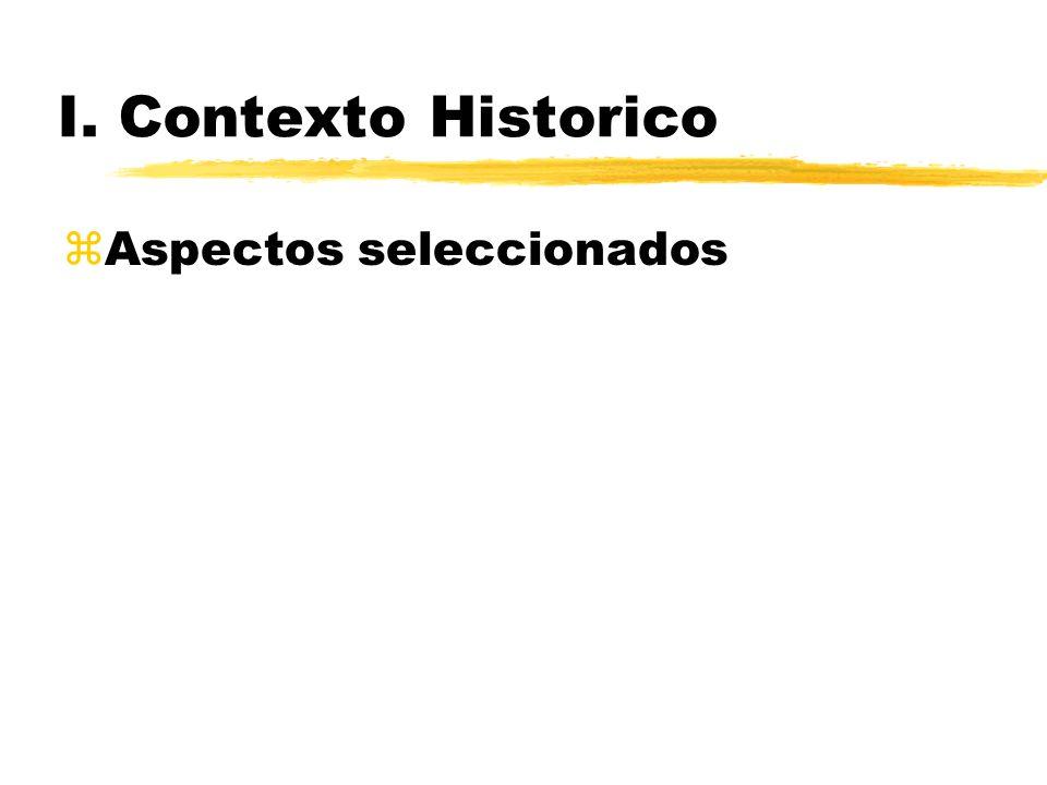 I. Contexto Historico zAspectos seleccionados