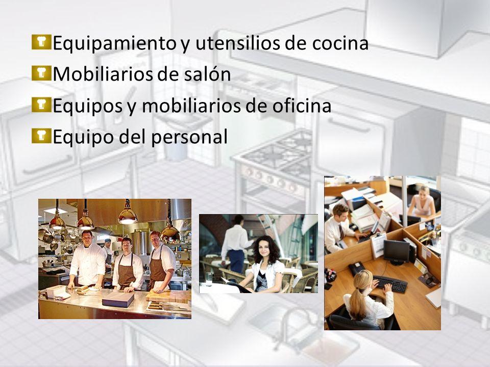 Equipamiento y utensilios de cocina Mobiliarios de salón Equipos y mobiliarios de oficina Equipo del personal