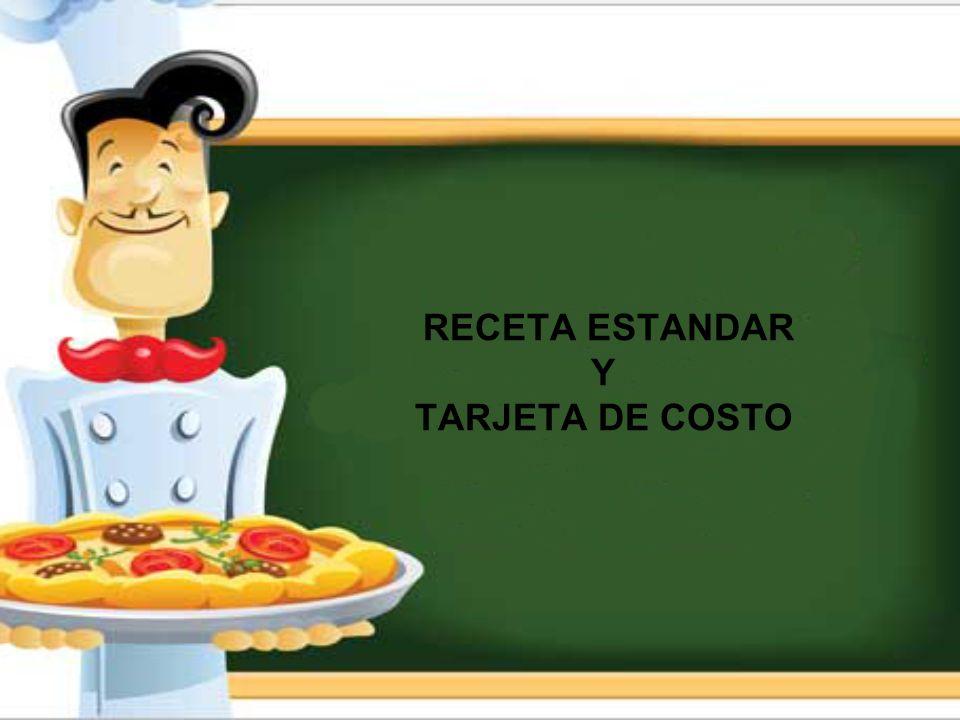 RECETA ESTANDAR Y TARJETA DE COSTO