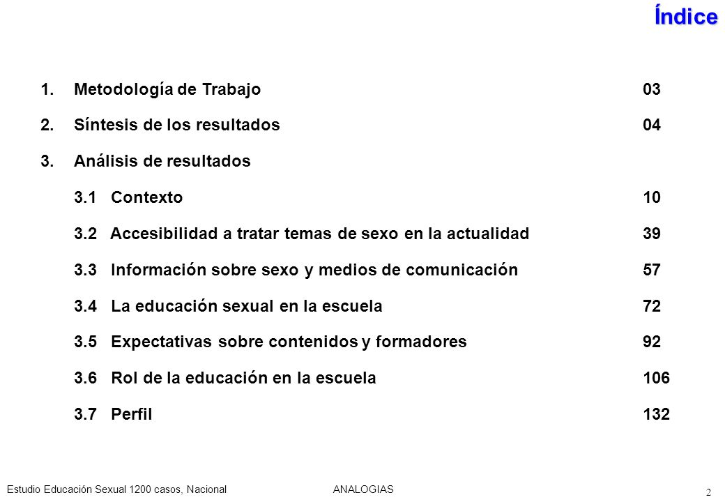 Estudio Educación Sexual 1200 casos, NacionalANALOGIAS 73 La educación sexual en la escuela.
