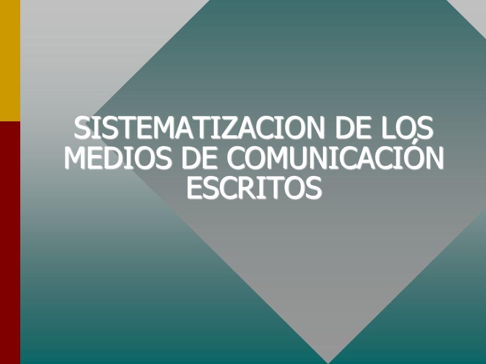 SISTEMATIZACION DE LOS MEDIOS DE COMUNICACIÓN ESCRITOS
