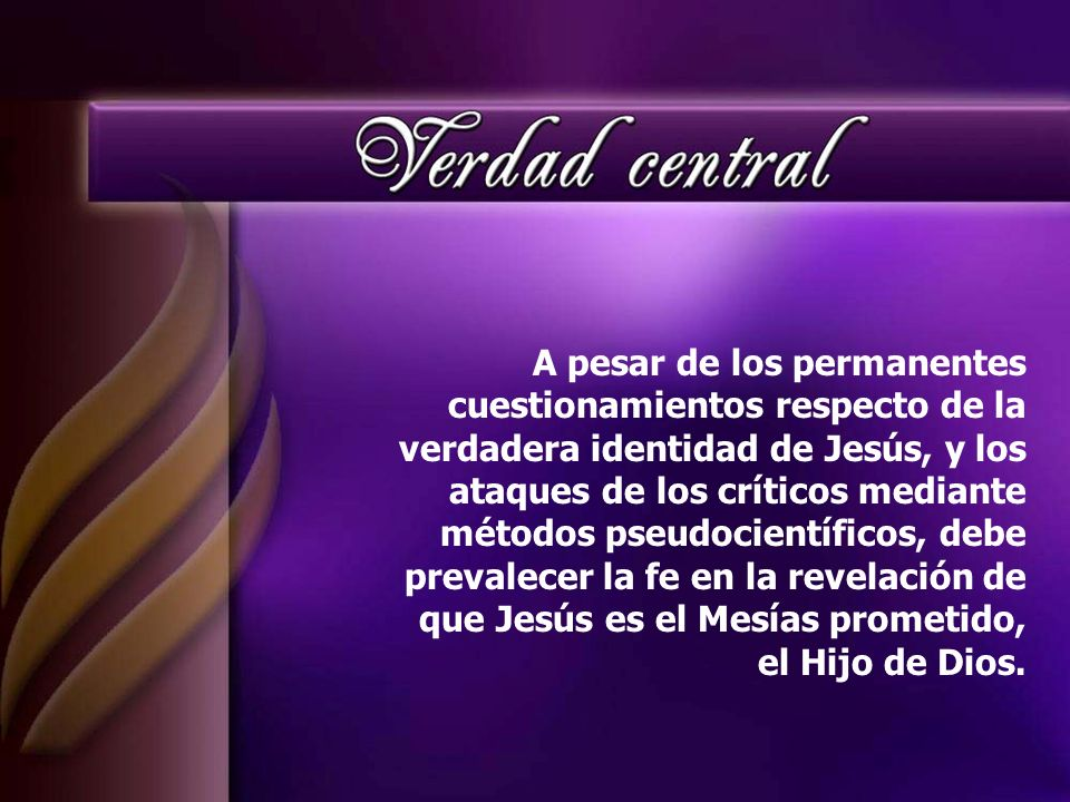 A pesar de los permanentes cuestionamientos respecto de la verdadera identidad de Jesús, y los ataques de los críticos mediante métodos pseudocientífi