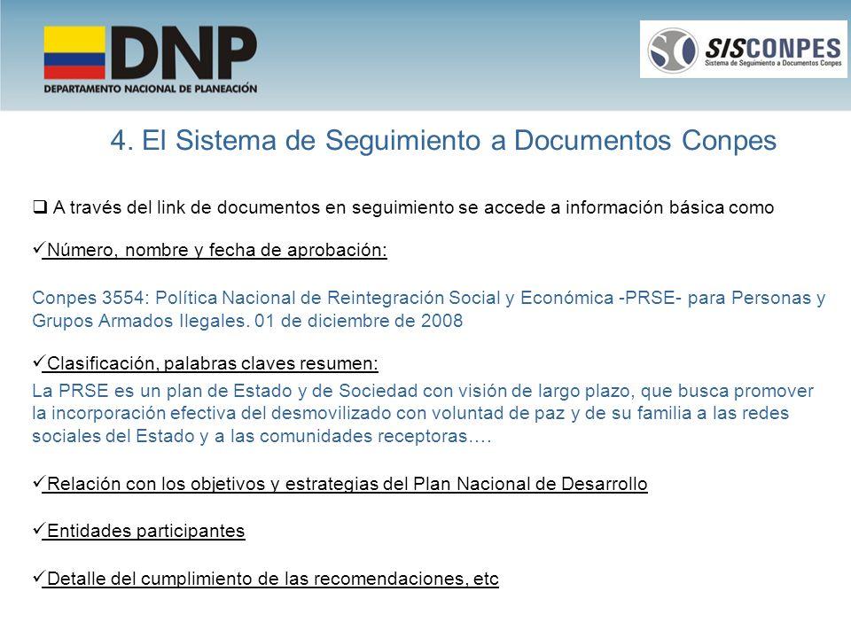 A través del link de documentos en seguimiento se accede a información básica como Número, nombre y fecha de aprobación: Conpes 3554: Política Naciona