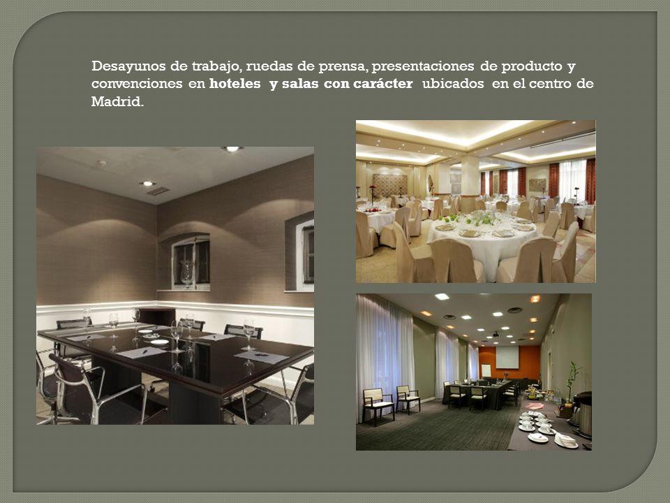 Desayunos de trabajo, ruedas de prensa, presentaciones de producto y convenciones en hoteles y salas con carácter ubicados en el centro de Madrid.
