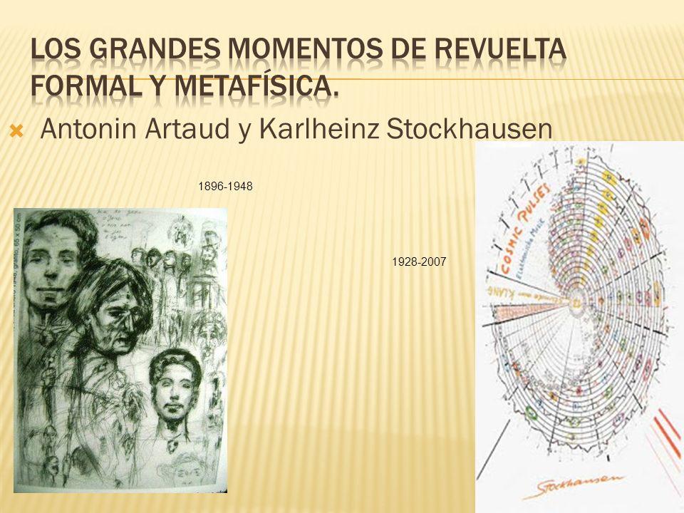 Antonin Artaud y Karlheinz Stockhausen 1896-1948 1928-2007