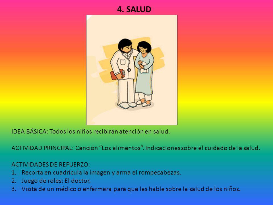 4.SALUD IDEA BÁSICA: Todos los niños recibirán atención en salud.
