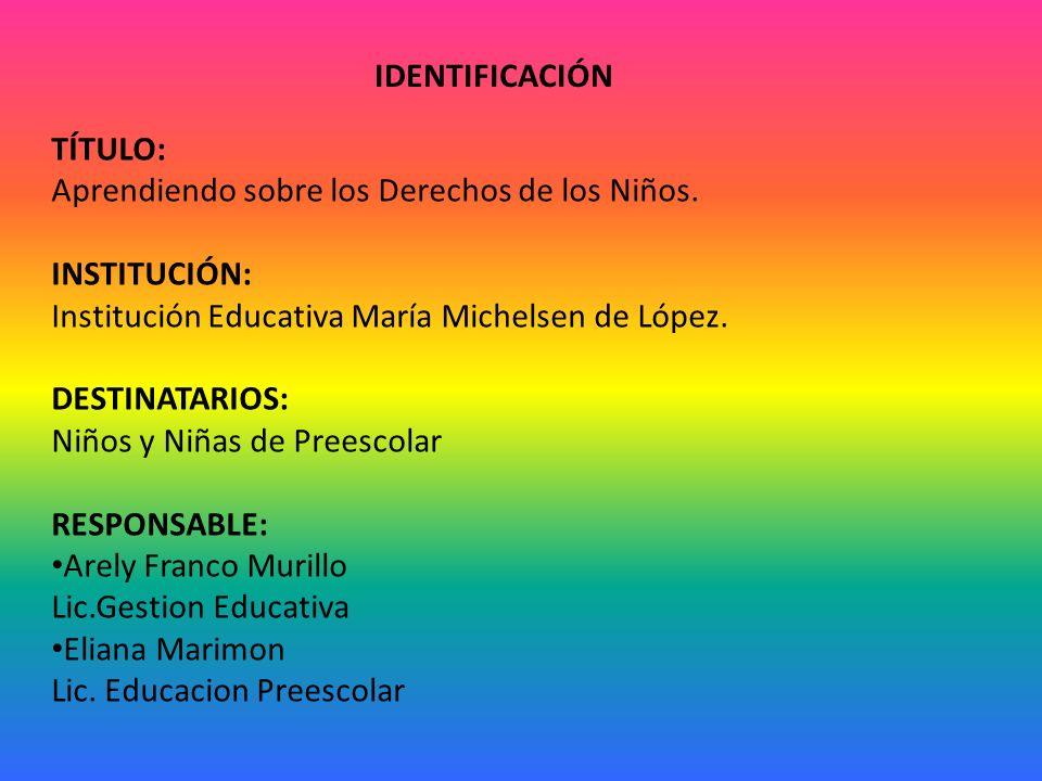 IDENTIFICACIÓN TÍTULO: Aprendiendo sobre los Derechos de los Niños.