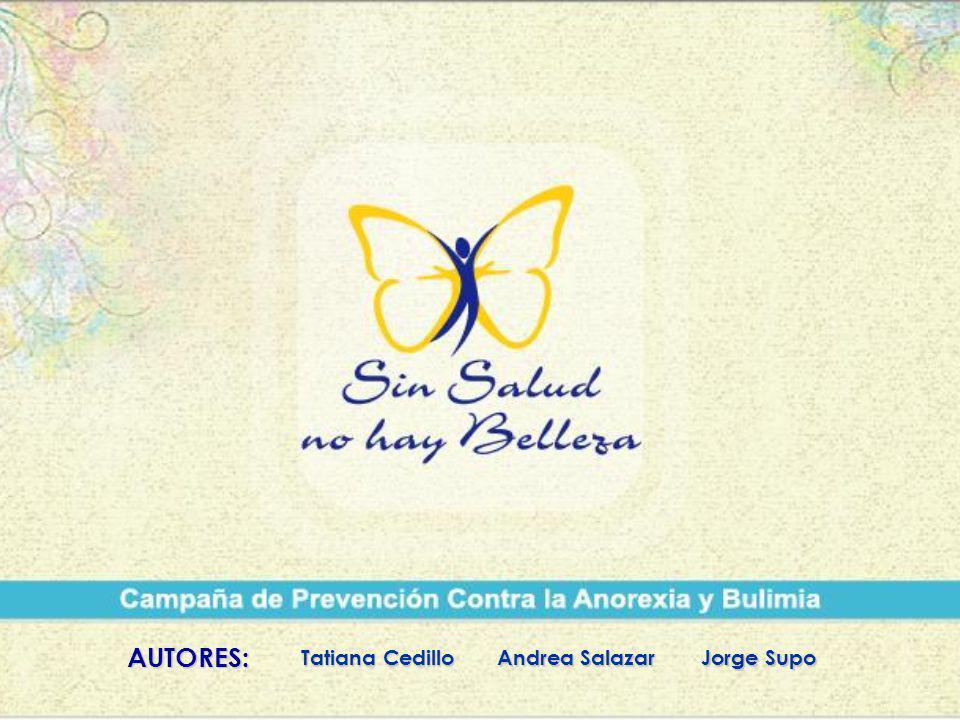 AUTORES: Tatiana Cedillo Andrea Salazar Jorge Supo