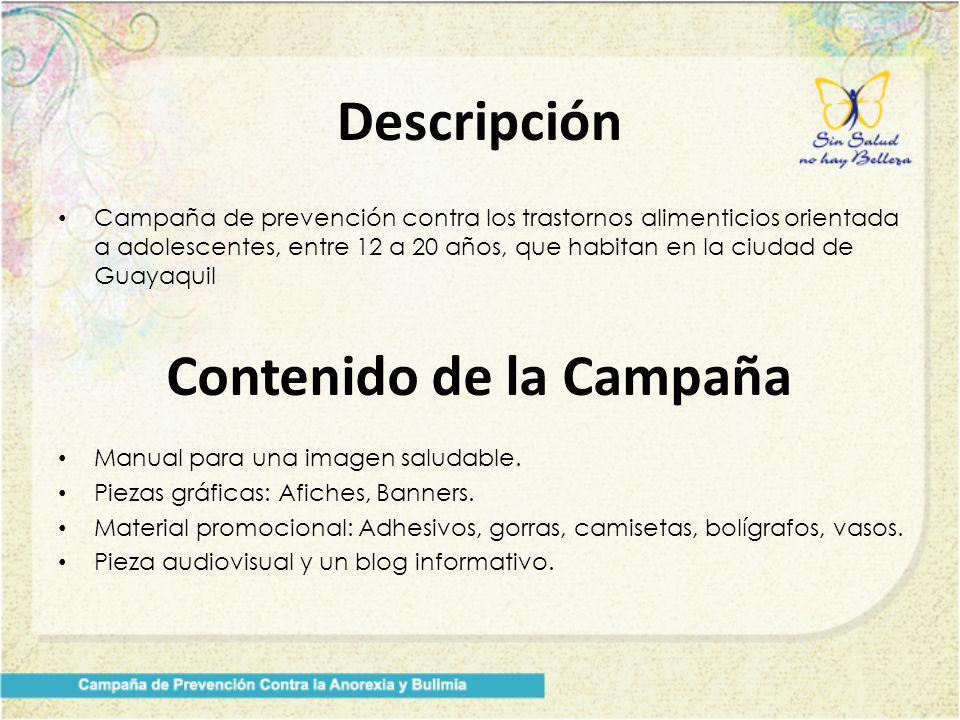 Descripción Campaña de prevención contra los trastornos alimenticios orientada a adolescentes, entre 12 a 20 años, que habitan en la ciudad de Guayaquil Contenido de la Campaña Manual para una imagen saludable.