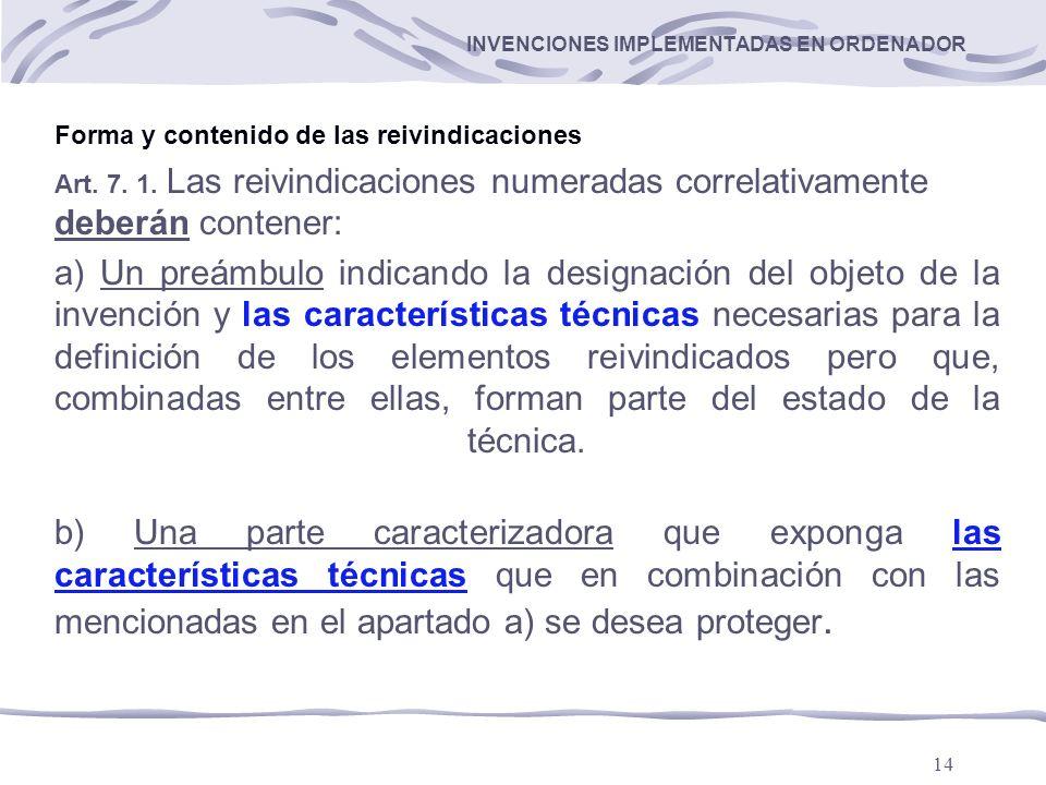 14 INVENCIONES IMPLEMENTADAS EN ORDENADOR Forma y contenido de las reivindicaciones Art.
