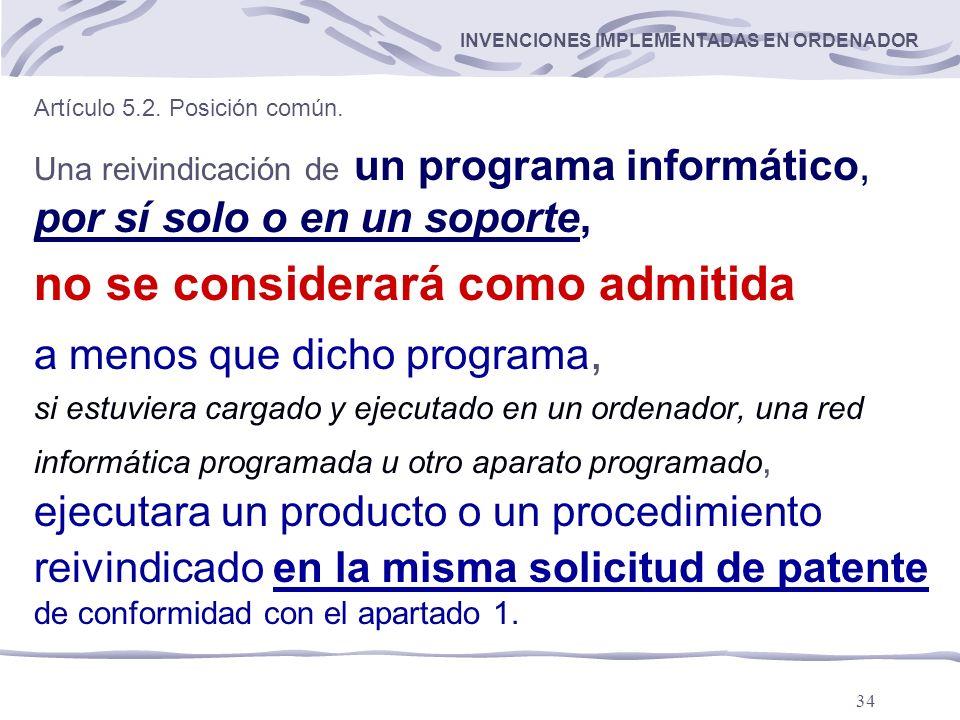 34 INVENCIONES IMPLEMENTADAS EN ORDENADOR Artículo 5.2.