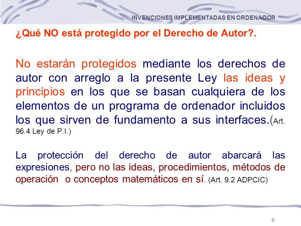 9 INVENCIONES IMPLEMENTADAS EN ORDENADOR ¿Qué NO está protegido por el Derecho de Autor?.