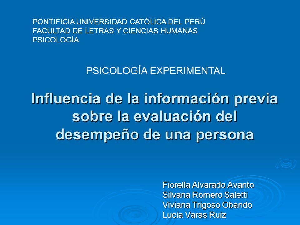 Influencia de la información previa sobre la evaluación del desempeño de una persona Fiorella Alvarado Avanto Silvana Romero Saletti Viviana Trigoso O