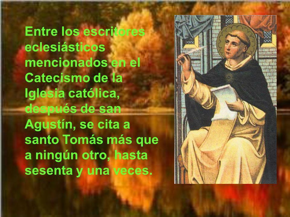El Papa Juan Pablo II en su encíclica Fides et Ratio recordó que «la Iglesia ha propuesto siempre a santo Tomás como maestro de pensamiento y modelo d