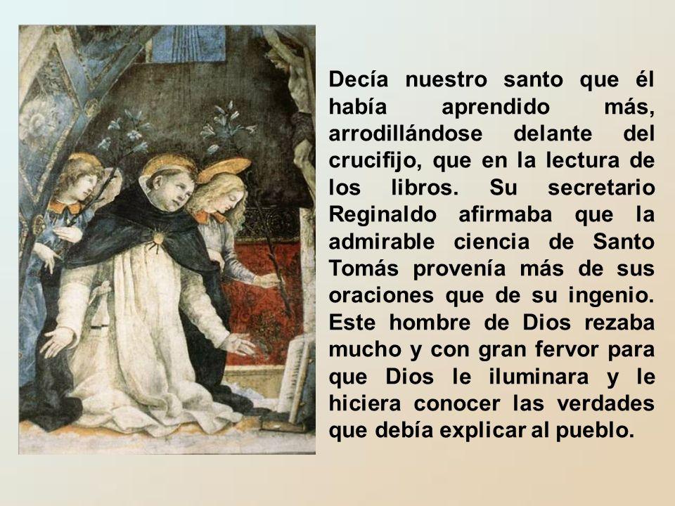 Decía nuestro santo que él había aprendido más, arrodillándose delante del crucifijo, que en la lectura de los libros.