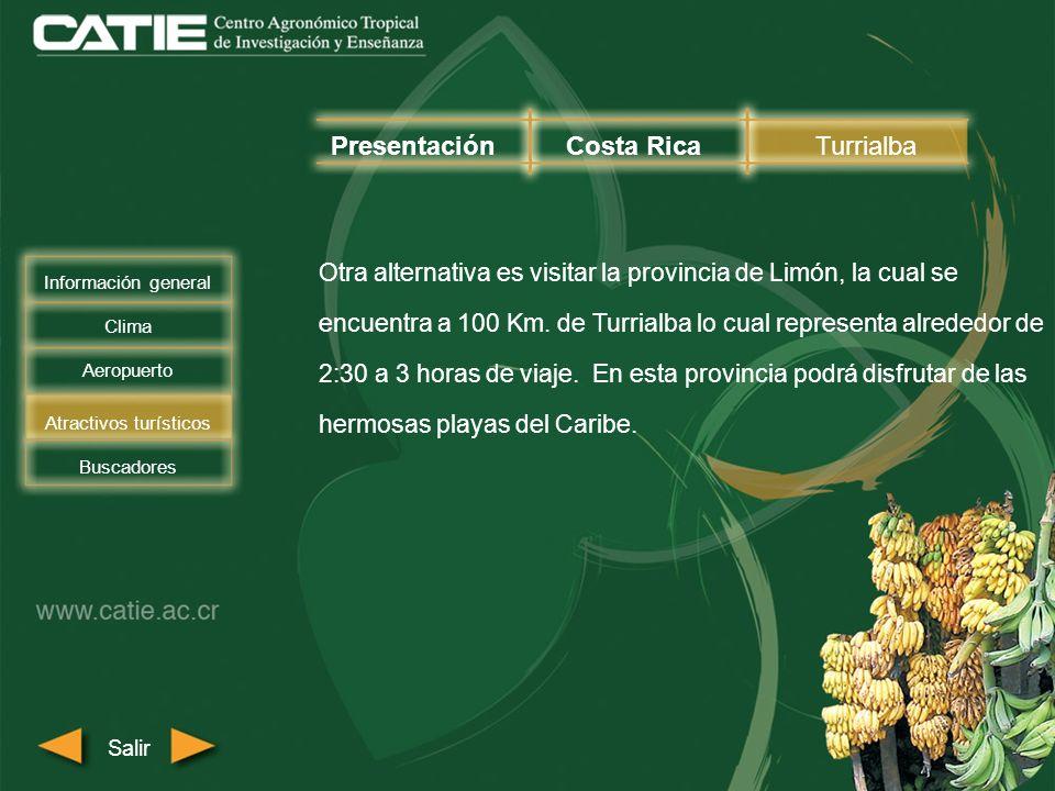 Otra alternativa es visitar la provincia de Limón, la cual se encuentra a 100 Km. de Turrialba lo cual representa alrededor de 2:30 a 3 horas de viaje