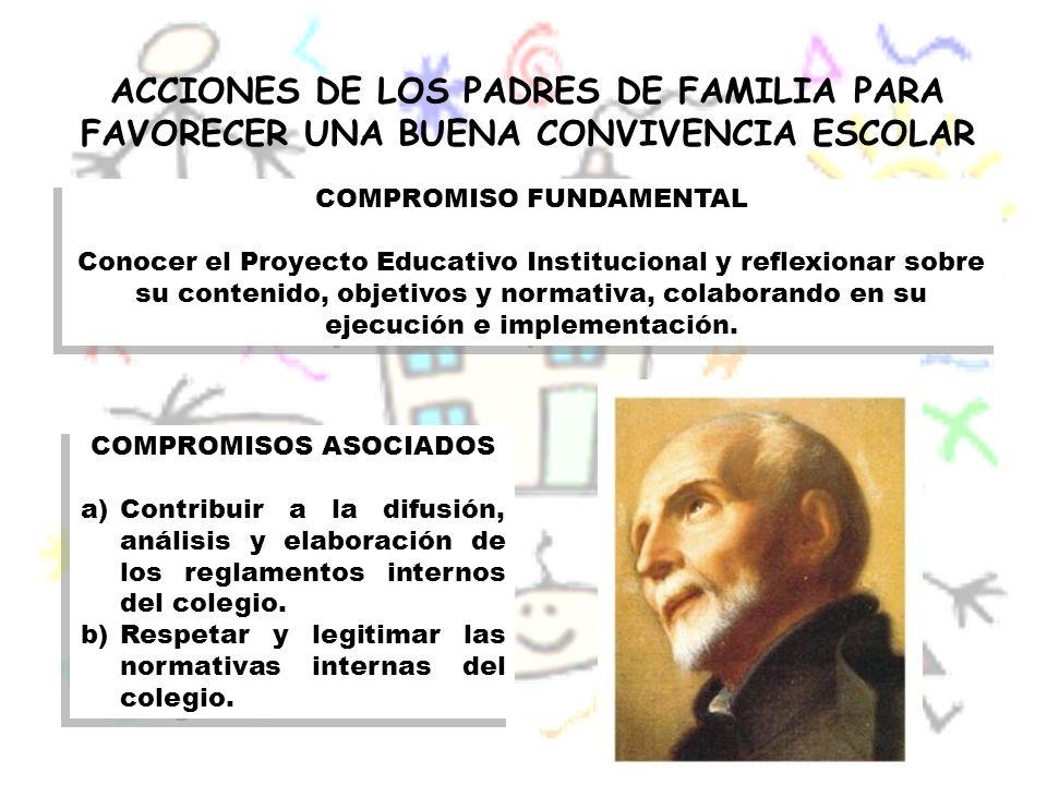 ACCIONES DE LOS PADRES DE FAMILIA PARA FAVORECER UNA BUENA CONVIVENCIA ESCOLAR COMPROMISOS ASOCIADOS a)Contribuir a la difusión, análisis y elaboració
