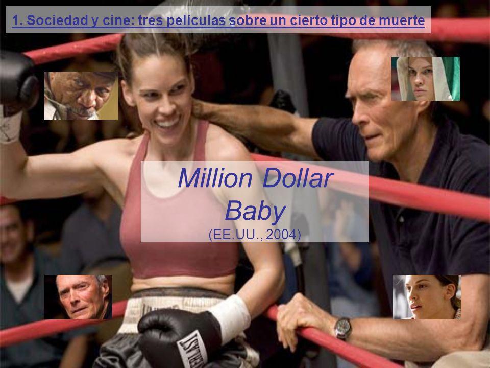 Million Dollar Baby (EE.UU., 2004) 1. Sociedad y cine: tres películas sobre un cierto tipo de muerte