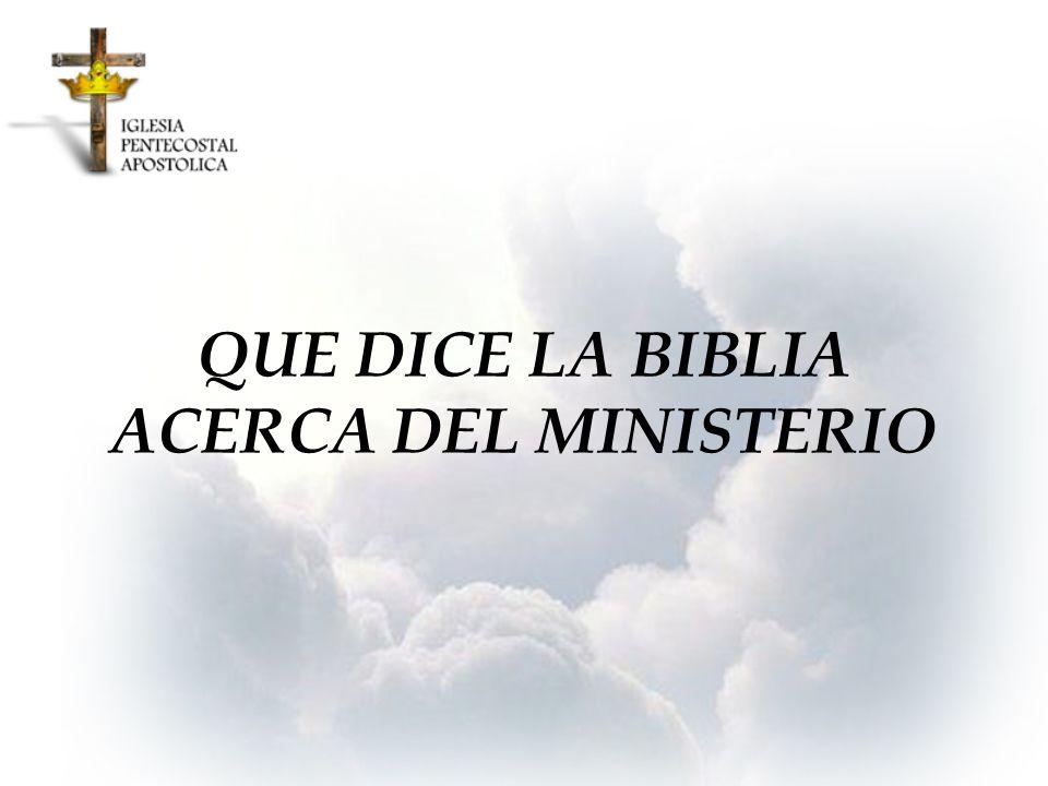 QUE DICE LA BIBLIA ACERCA DEL MINISTERIO
