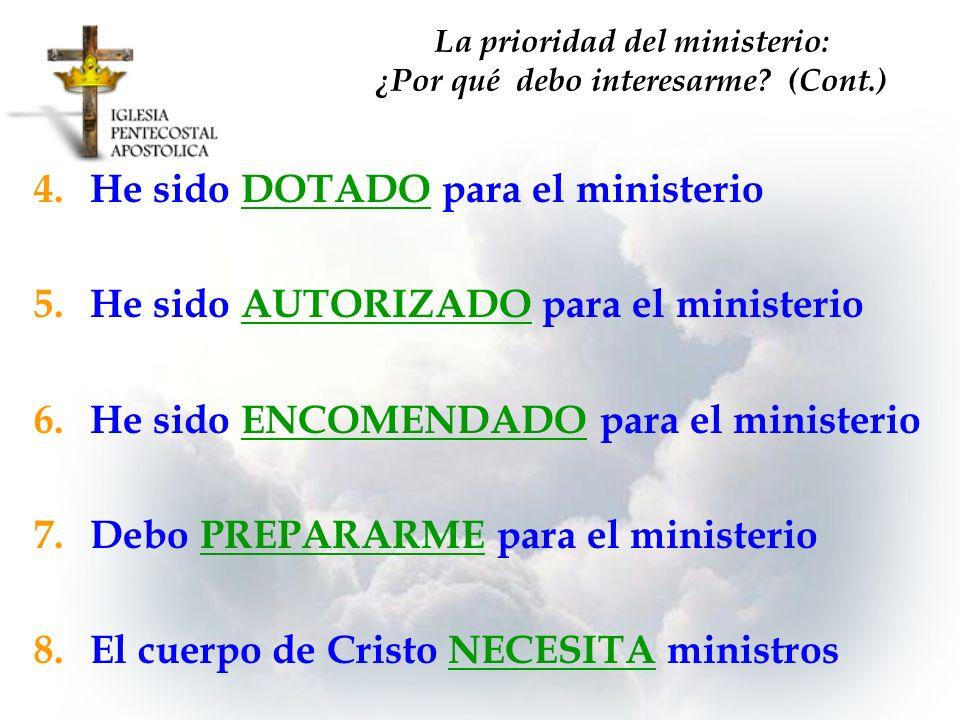 4.He sido DOTADO para el ministerio 5.He sido AUTORIZADO para el ministerio 6.He sido ENCOMENDADO para el ministerio 7.Debo PREPARARME para el ministe