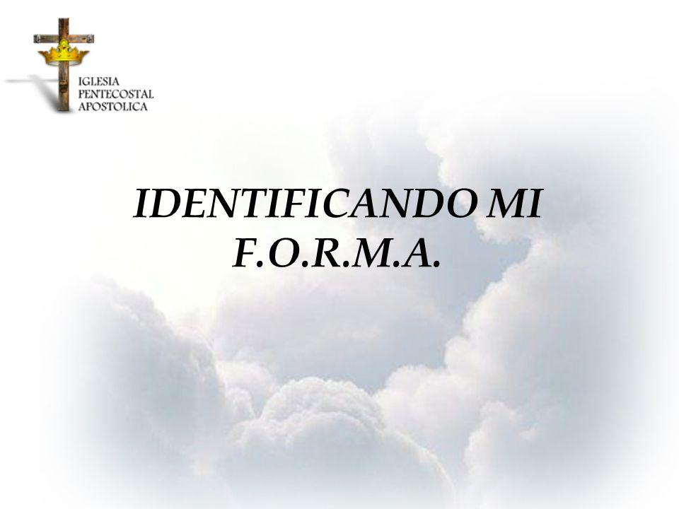 IDENTIFICANDO MI F.O.R.M.A.