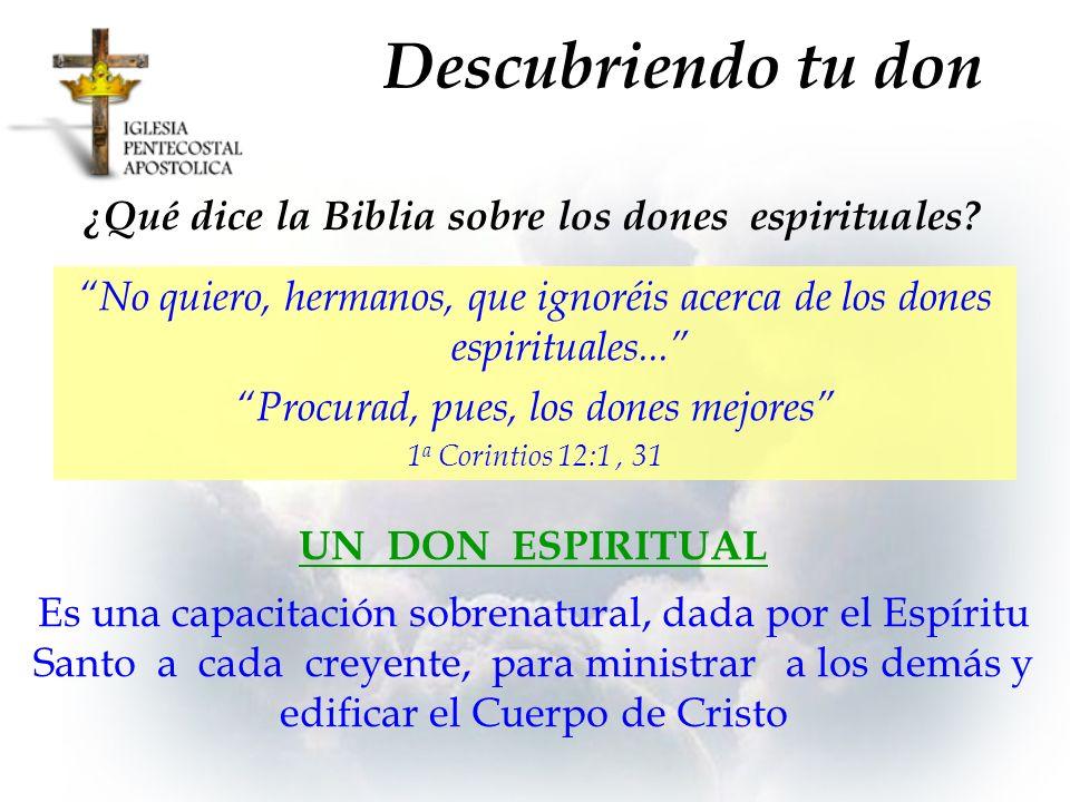 ¿Qué dice la Biblia sobre los dones espirituales? No quiero, hermanos, que ignoréis acerca de los dones espirituales... Procurad, pues, los dones mejo