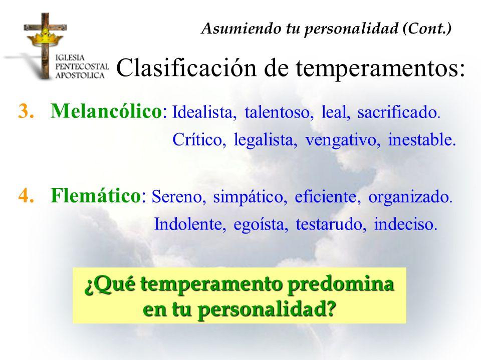 3.Melancólico: Idealista, talentoso, leal, sacrificado. Crítico, legalista, vengativo, inestable. 4.Flemático: Sereno, simpático, eficiente, organizad