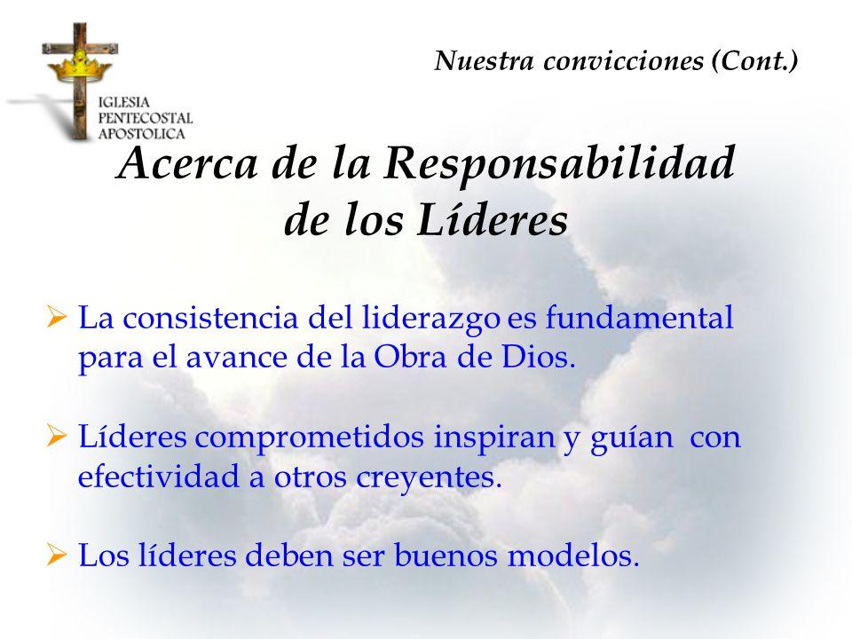 Acerca de la Responsabilidad de los Líderes La consistencia del liderazgo es fundamental para el avance de la Obra de Dios. Líderes comprometidos insp