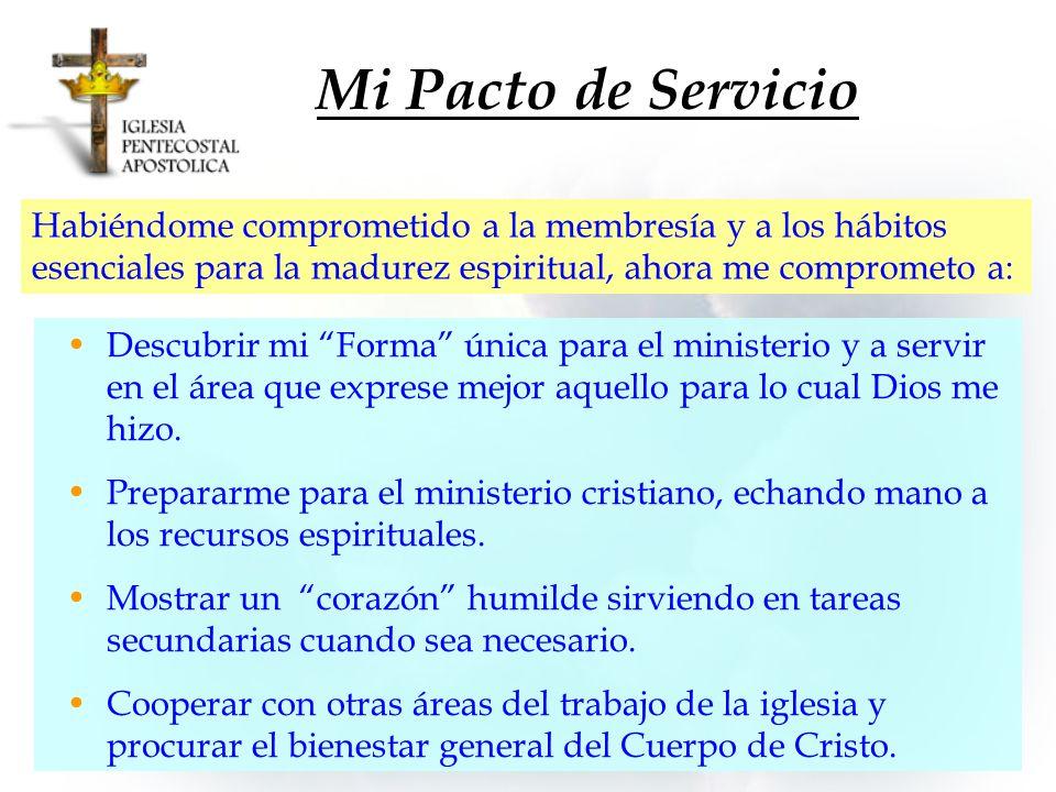 Mi Pacto de Servicio Habiéndome comprometido a la membresía y a los hábitos esenciales para la madurez espiritual, ahora me comprometo a: Descubrir mi