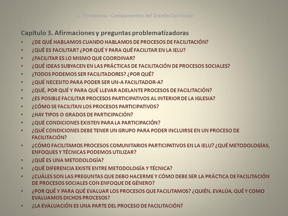 II. Elementos - Componentes del Diseño Curricular Capítulo 3. Afirmaciones y preguntas problematizadoras ¿DE QUÉ HABLAMOS CUANDO HABLAMOS DE PROCESOS