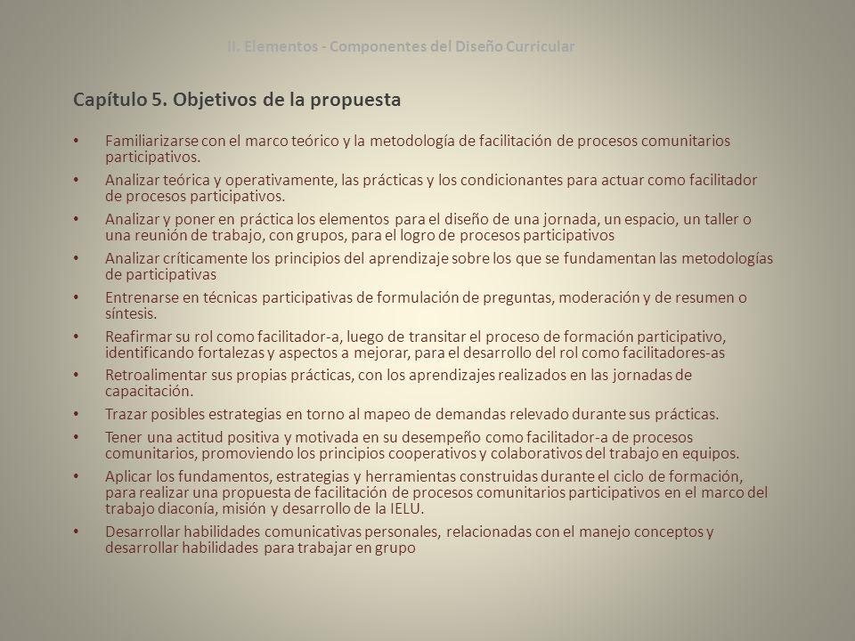 Capítulo 5. Objetivos de la propuesta Familiarizarse con el marco teórico y la metodología de facilitación de procesos comunitarios participativos. An